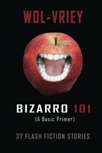 Bizarro 101: A Basic Primer by Wol-vriey (paperback)