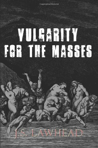 Vulgarity for the Masses by J.S. Lawhead (paperback)