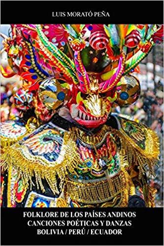 Folklore de los Países Andinos Canciones Poéticas y Danzas Bolivia / Perú / Ecua