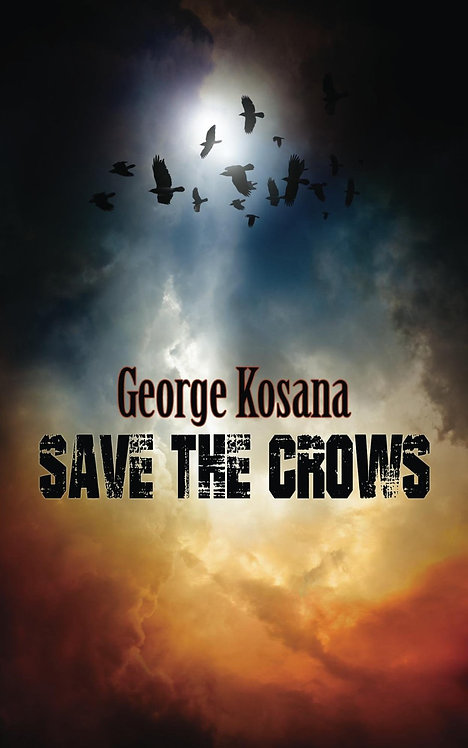 Save the Crows by George Kosana (Paperback)