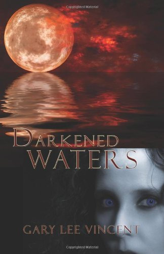 Darkened Waters (Darkened #3) by Gary Lee Vincent (paperback)