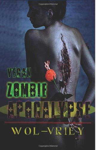 Vegan Zombie Apocalypse by Wol-vriey (Paperback)