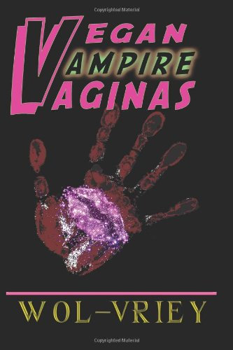 Vegan Vampire Vaginas by Wol-vriey (Paperback)