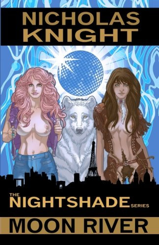 Moon River (Nightshade Book 3) by Nicholas Knight (Paperback)