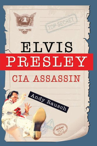 Elvis Presley, CIA Assassin by Andy Rausch ( Paperback)