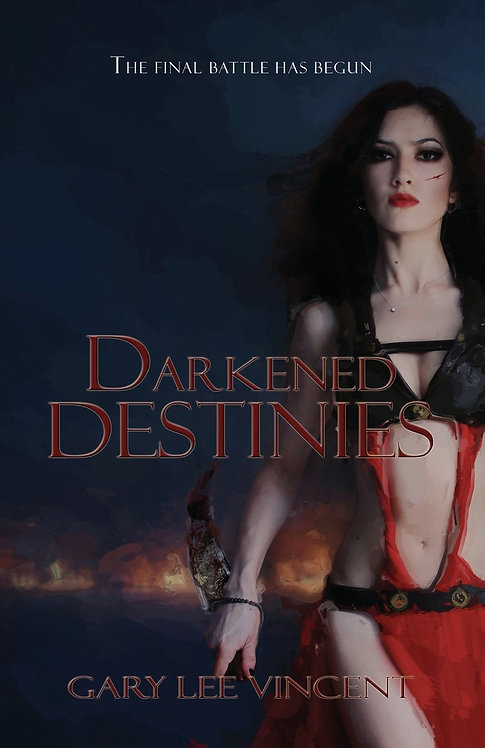 Darkened Destines (Darkened #6)  by Gary Lee Vincent (paperback)