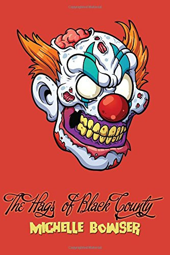 The Hags of Black County by Michelle Bowser (Paperback)