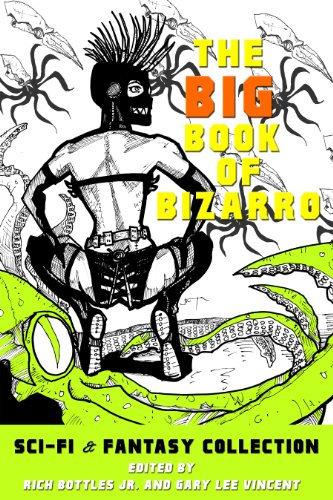 The Big Book of Bizarro Sci-Fi & Fantasy Collection (Kindle)