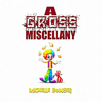A Gross Miscellany by Michelle Bowser (paperback)