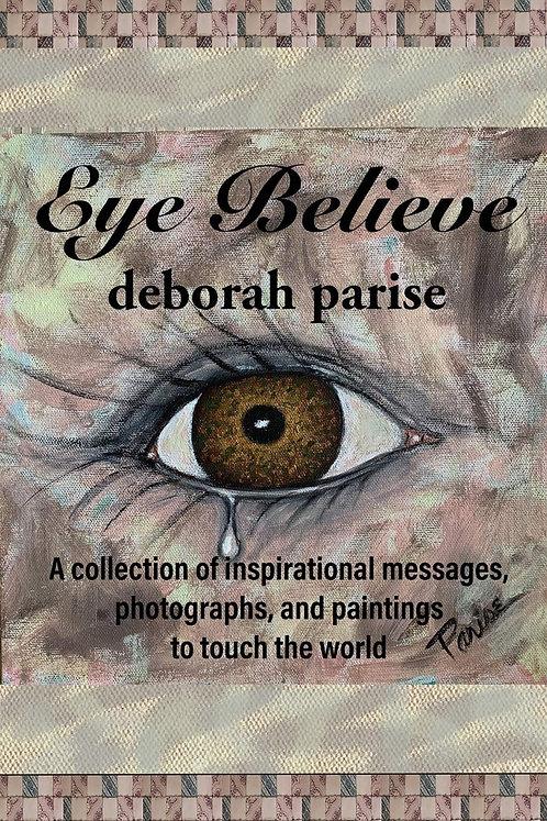 Eye Believe by Deborah Parise (Paperback)