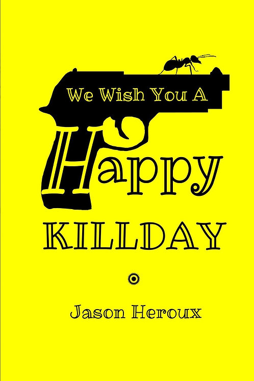 We Wish You A Happy Killday by Jason Heroux ( Paperback)