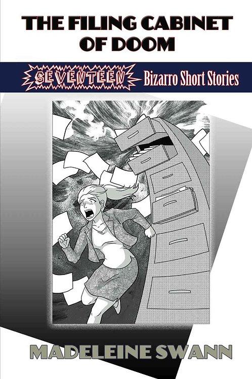 The Filing Cabinet of Doom: 17 Bizarro Short Stories (paperback)