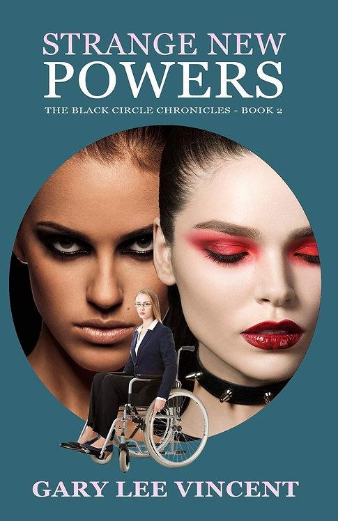Strange New Powers (Black Circle Chronicles, Book 2)
