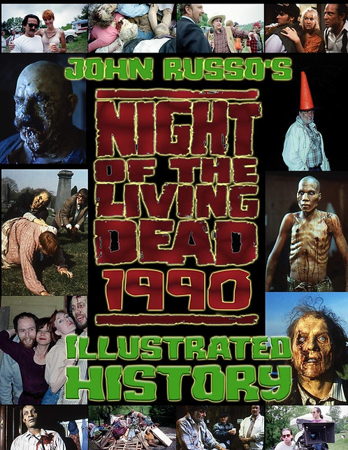 John Russo's Night of the Living Dead 1990 Illustrated History (Paperback)