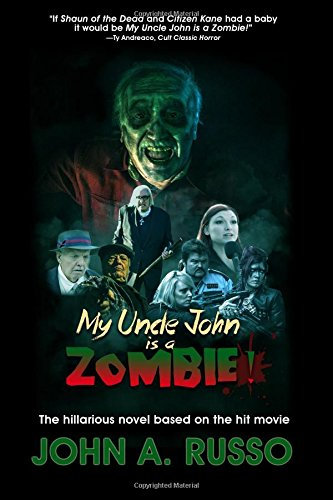 My Uncle John Is A Zombie! - The Novel by John Russo (Paperback)
