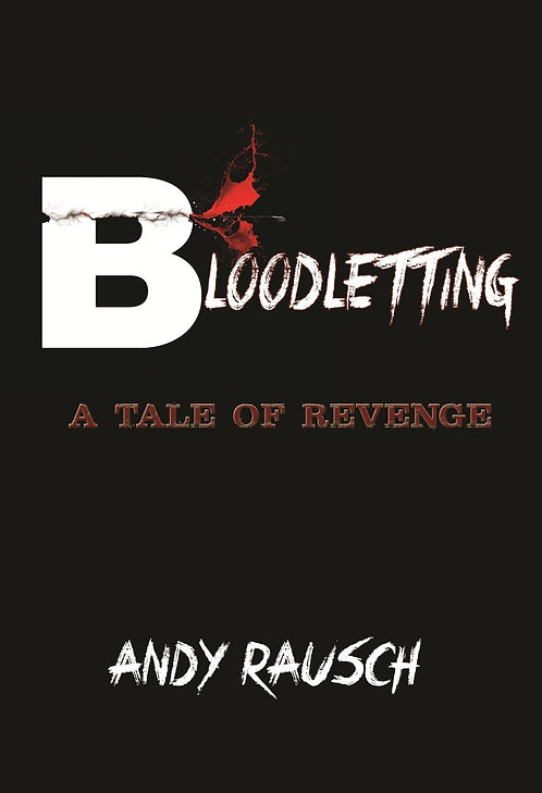 Bloodletting: A Tale of Revenge by Andy Rausch (Paperback)