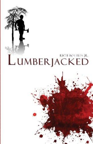 Lumberjacked by Rich Bottles Jr. (Paperback)