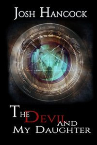 The Devil and My Daughter by Josh Hancock (paperback)