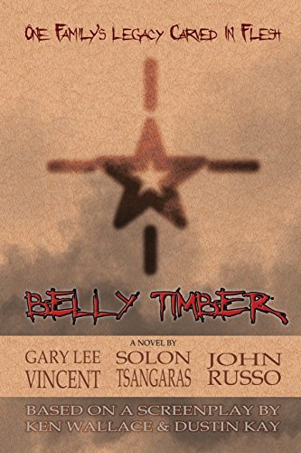 Belly Timber by Gary Lee Vincent, Solon Tsangaras, and John Russo (paperback)