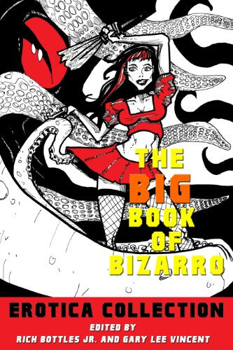 The Big Book of Bizarro Erotica Collection (Kindle)