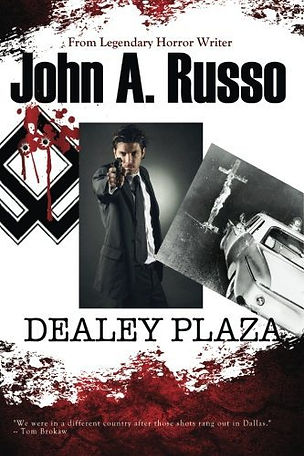 DEALEY PLAZA - the latest novel by John Russo