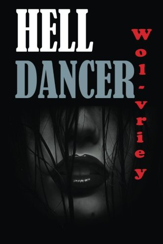 Hell Dancer by Wol-vriey (Paperback)