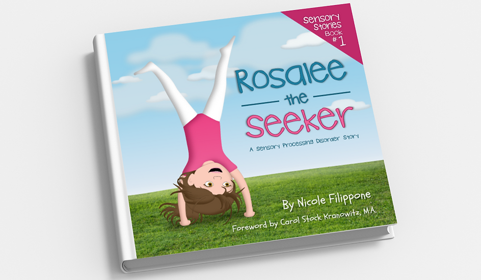 Rosalee the Seeker: A Sensory Processing Disorder Story - HARDCOVER