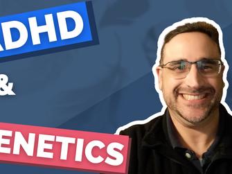 ADHD & Genetics
