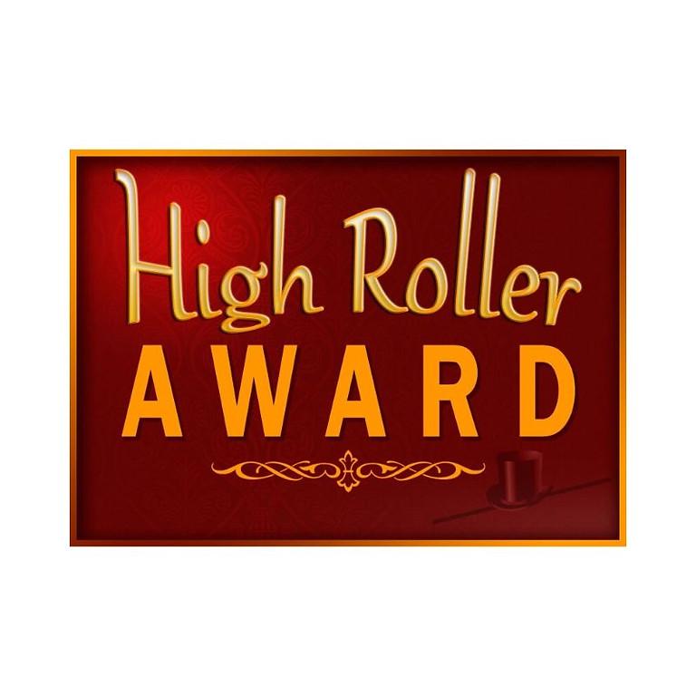 HIGH ROLLER | $250 Entry