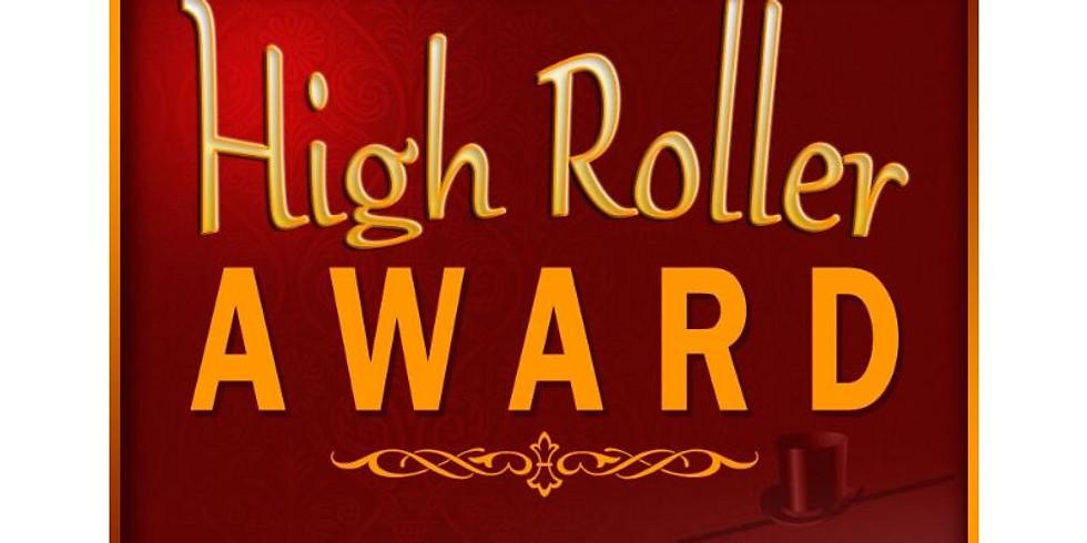 HIGH ROLLER   $250 Entry