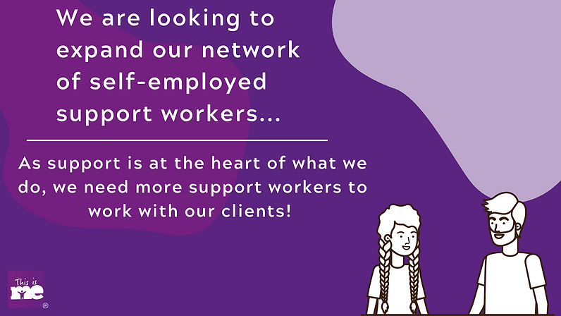 """image reads """"we are looking to expand our network of self-employed support workers"""""""