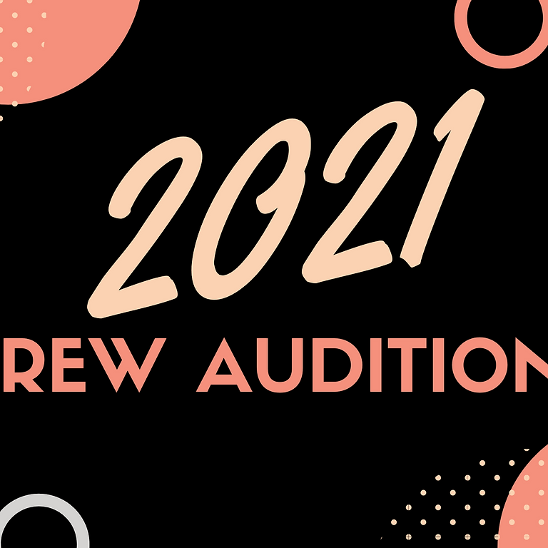 6th - 12th Crew Auditions 2021