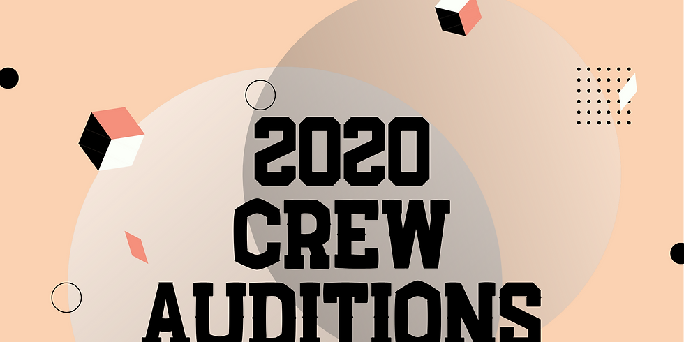6th-12th Crew Auditions 2020