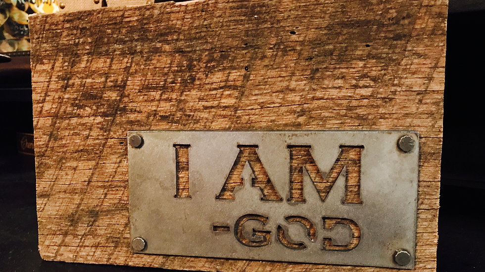 I Am.   GOD on Barn wood