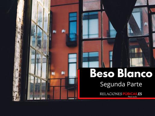 Beso Blanco - Segunda parte.
