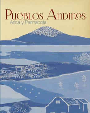 Pueblos Andinos de Arica y Parinacota.we