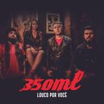 350ml - Louco Por Você