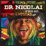 DR. Nicolai - Eu Quero Mais...