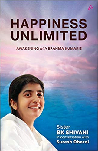 Happiness Unlimited by BK Shivani