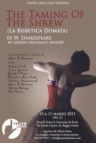 The Taming of the Shrew, Teatro delle Due, 2011