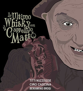 L'ultimo whisky con il cappellaio matto.
