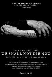 We Shall Not Die Now.jpg