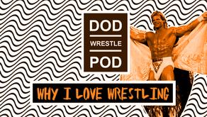 Why I Love Wrestling