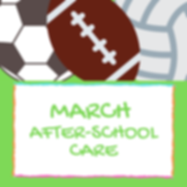 March After- school extended care cover.