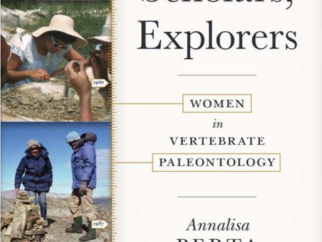 'REBELS, SCHOLARS, EXPLORERS.WOMEN IN VERTEBRATE PALEONTOLOGY'BY ANNALISA BERTA AND SUE TURNER.