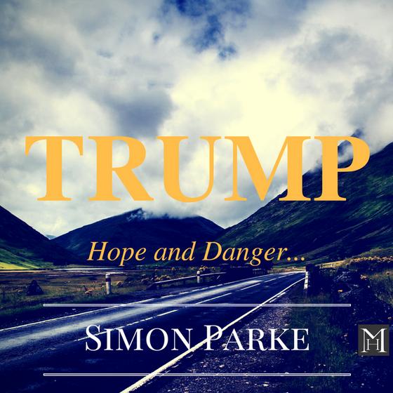 President Trump: Hope and Danger
