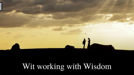 Wit working with Wisdom