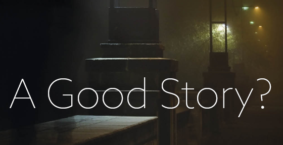 What is a Good Story?