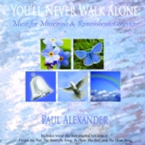 You'll Never Walk Alone: Music for Memorials &...