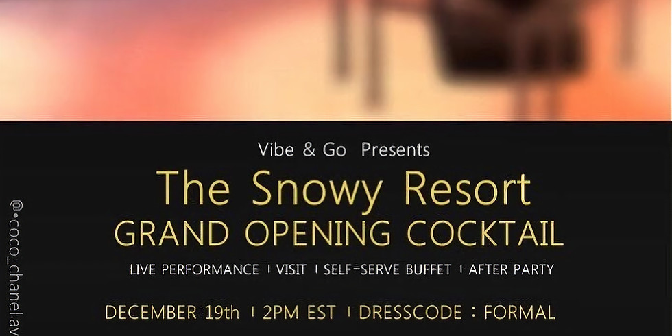 The Snowy Resort Grand Opening Cocktail